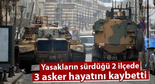Sur'da 2, İdil'de 1 asker hayatını kaybetti