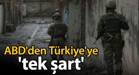 ABD'den Türkiye'ye 'tek şart'