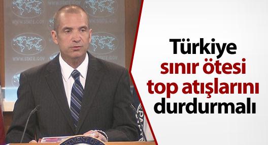 ABD: Türkiye sınır ötesi top atışlarını durdurmalı