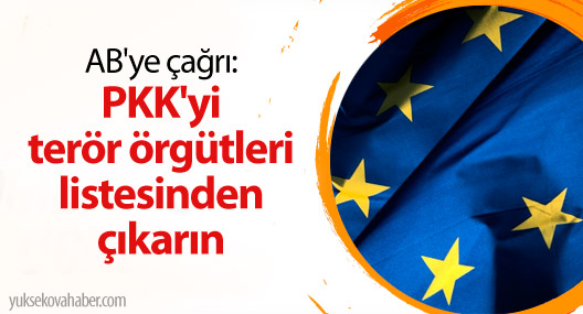 AB'ye çağrı: PKK'yi terör örgütleri listesinden çıkarın