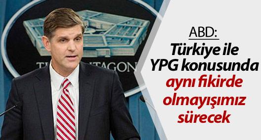 ABD: Türkiye ile YPG konusunda aynı fikirde olmayışımız sürecek