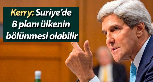 Kerry: Suriye'de B planı ülkenin bölünmesi olabilir