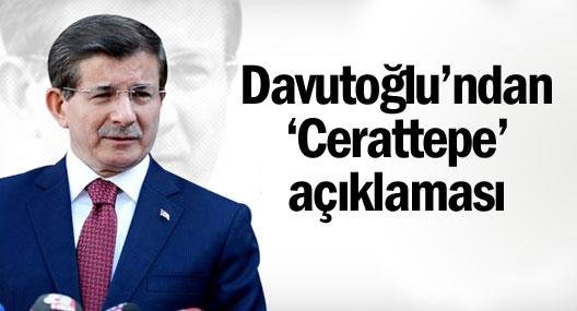 Başbakan Davutoğlu'ndan 'Cerattepe' açıklaması