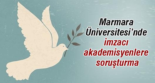 Marmara Üniversitesi'nde imzacı akademisyenlere soruşturma