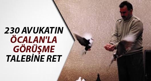 230 avukatın Öcalan'la görüşme talebine ret