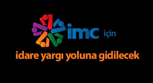IMC TV için idare yargı yoluna gidilecek