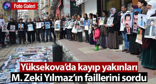 Yüksekova'da kayıp yakınları, M. Zeki Yılmaz'ın akıbetini sordu
