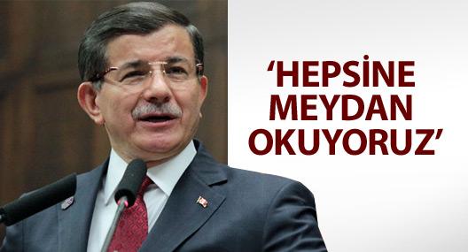 Davutoğlu: Hepsine meydan okuyoruz