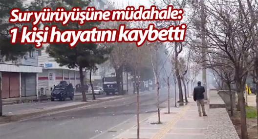Diyarbakır'da Sur yürüyüşüne müdahale: 1 kişi hayatını kaybetti