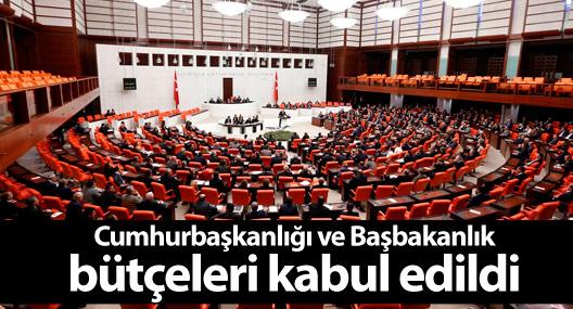Cumhurbaşkanlığı ve Başbakanlık bütçeleri kabul edildi