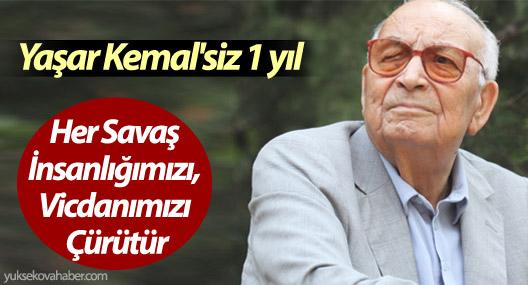 Yaşar Kemal: Her Savaş İnsanlığımızı, Vicdanımızı Çürütür