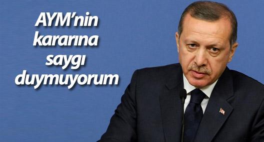 Erdoğan: AYM'nin Dündar ve Gül kararına saygı duymuyorum