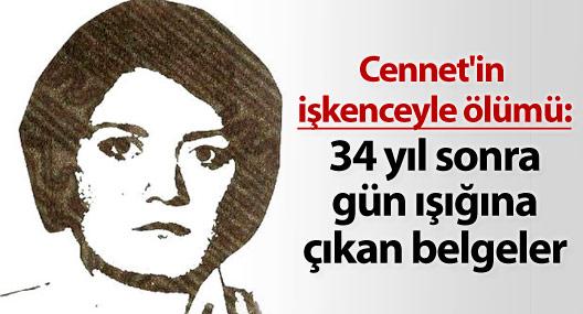 Cennet'in işkenceyle ölümü: 34 yıl sonra gün ışığına çıkan belgeler
