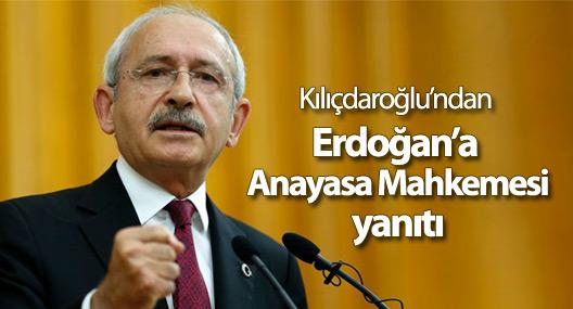 Kılıçdaroğlu'ndan Erdoğan'a AYM yanıtı