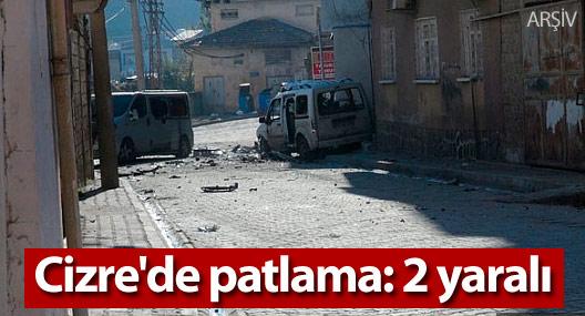 Cizre'de patlama: 2 yaralı