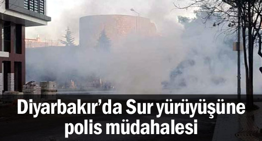 Diyarbakır'da Sur yürüyüşüne polis müdahalesi