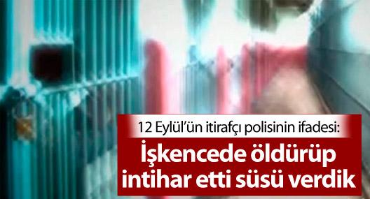 'Mehmet Ceren'i işkencede öldürüp intihar etti süsü verdik'