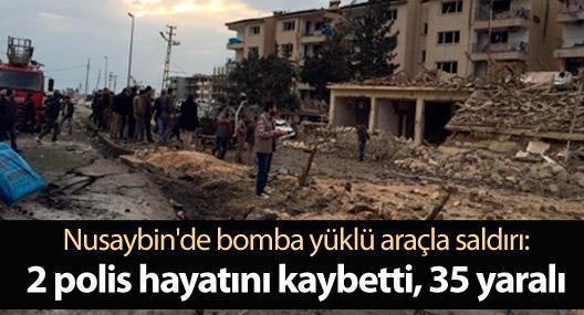 Nusaybin'de bomba yüklü araçla saldırı: 2 polis hayatını kaybetti, 35 yaralı