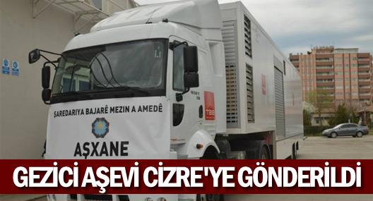 Gezici Aşevi Cizre'ye gönderildi