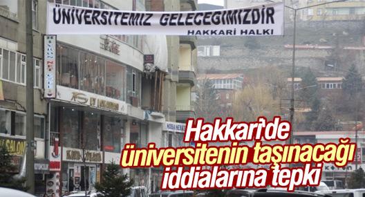 Hakkari'de üniversitenin taşınacağı iddialarına tepki