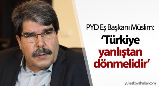 Salih Müslim: Türkiye yanlıştan dönmelidir