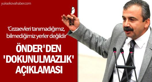 Önder'den 'dokunulmazlık' açıklaması