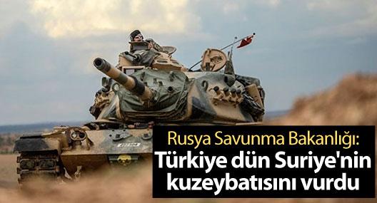 Rusya Savunma Bakanlığı: Türkiye dün Suriye'nin kuzeybatısını vurdu