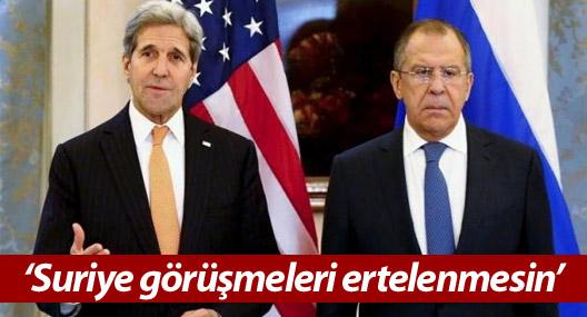Rusya ve ABD: Suriye görüşmeleri ertelenmesin