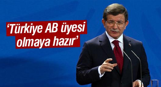 Davutoğlu: Türkiye AB üyesi olmaya hazır
