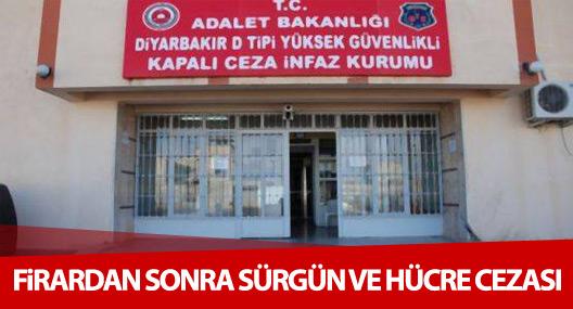 Diyarbakır Cezaevi'nde firardan sonra sürgün ve hücre cezası