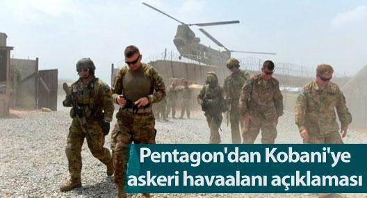 Pentagon'dan Kobani'ye askeri havaalanı açıklaması