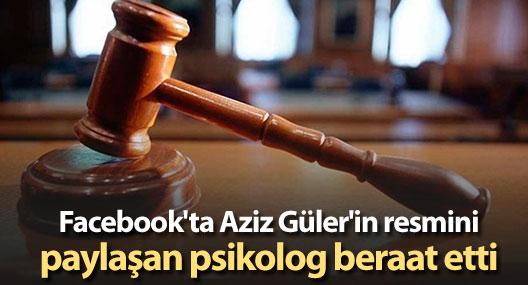 Facebook'ta Aziz Güler'in resmini paylaşan psikolog beraat etti