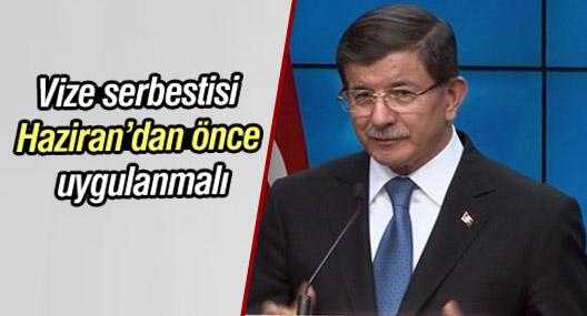 Davutoğlu: Vize serbestisi hazirandan önce uygulanmalı