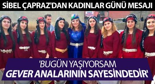 Sibel Çapraz'dan 'Kadınlar günü' mesajı