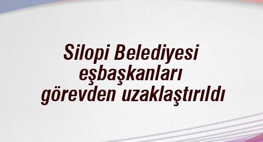 Silopi Belediyesi eşbaşkanları görevden uzaklaştırıldı