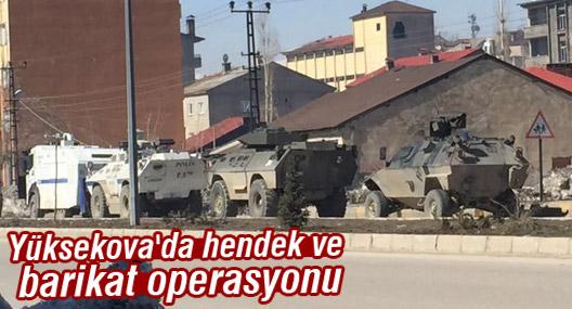 Yüksekova'da hendek ve barikat operasyonu