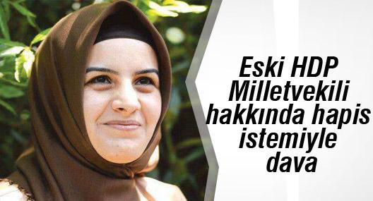 Eski HDP Milletvekili hakkında hapis istemiyle dava