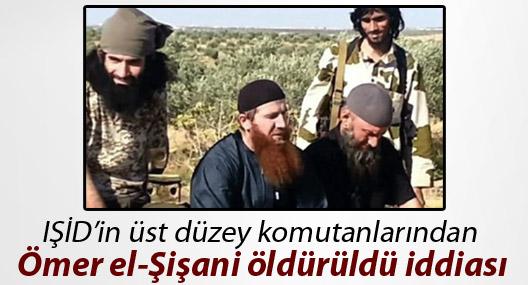 IŞİD komutanlarından Ömer el-Şişani öldürüldü iddiası