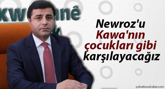 Demirtaş: Newroz'u Kawa'nın çocukları gibi karşılayacağız