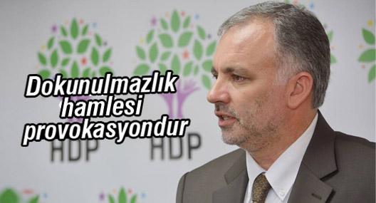 HDP: Dokunulmazlık hamlesi provokasyondur