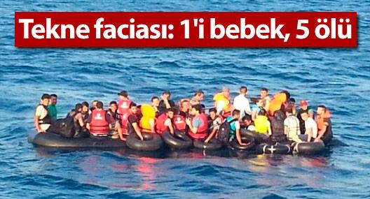 Çanakkale'de tekne faciası: 1'i bebek 5 ölü