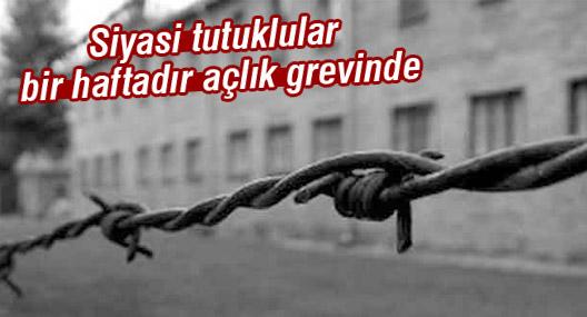 Cezaevlerindeki siyasi tutuklular bir haftadır açlık grevinde