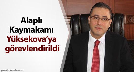 Alaplı Kaymakamı Yüksekova'ya Görevlendirildi