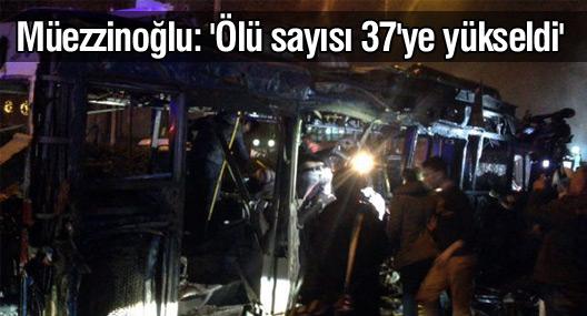 Bakan Müezzinoğlu: 'Ölü sayısı 37'ye yükseldi'