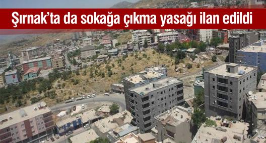 Şırnak'ta sokağa çıkma yasağı başlıyor