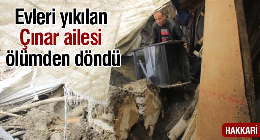 Evleri yıkılan Çınar ailesi ölümden döndü