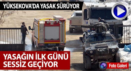 Yüksekova'da yasağın ilk gününde saldırı veya operasyon olmadı