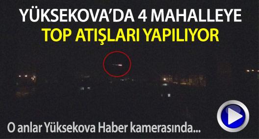 Yüksekova'da sessizliği top atışları bozdu