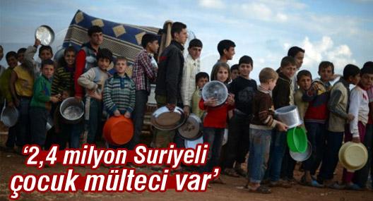 UNICEF: 2,4 milyon Suriyeli çocuk mülteci var