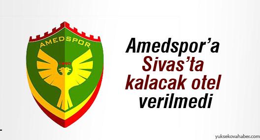 Amedspor'a Sivas'ta kalacak otel verilmedi